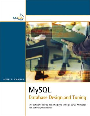 MySQL Database Design and Tuning By Schneider, Robert D.