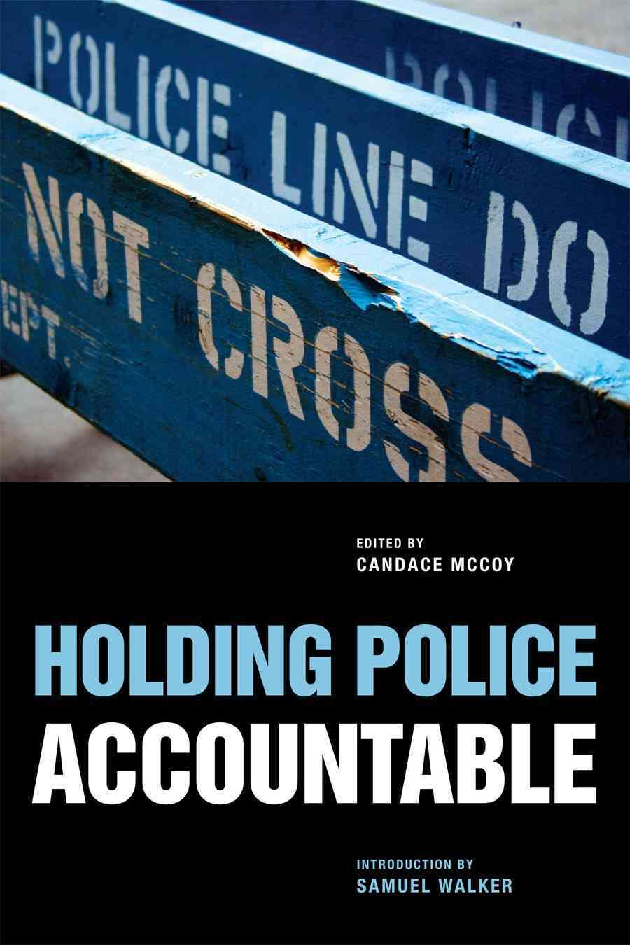 Holding Police Accountable By McCoy, Candace (EDT)/ Walker, Samuel (INT)